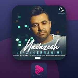 نوازش میثم ابراهیمی | دانلود آهنگ جدید میثم ابراهیمی نوازش + متن کامل + ویدیو