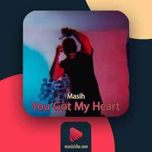 مسیح Got My Heart | دانلود اهنگ جدید مسیح گات مای هارت + متن انگلیسی-فارسی